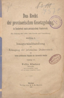 Das Recht der provisorischen Gesetzgebung, in Sonderheit nach preussischem Staatsrecht. Ein Beitrag zur Lehre vom Gesetz und Verordnung. Abteilung I