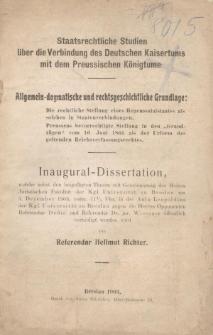 Staatsrechtliche Studien über die Verbindung des Deutschen Kaisertums mit dem Preussischen Königtume