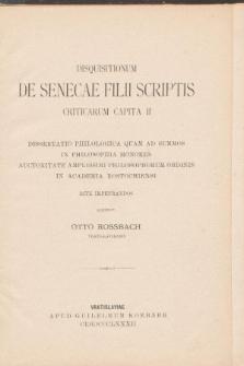 Disquisitionum de Senecae filii scriptis criticarum capita II