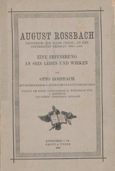 August Rossbach Professor der class. Philol. an der Universität Breslau 1856-1898. Eine Erinnerung an sein Leben und Wirken